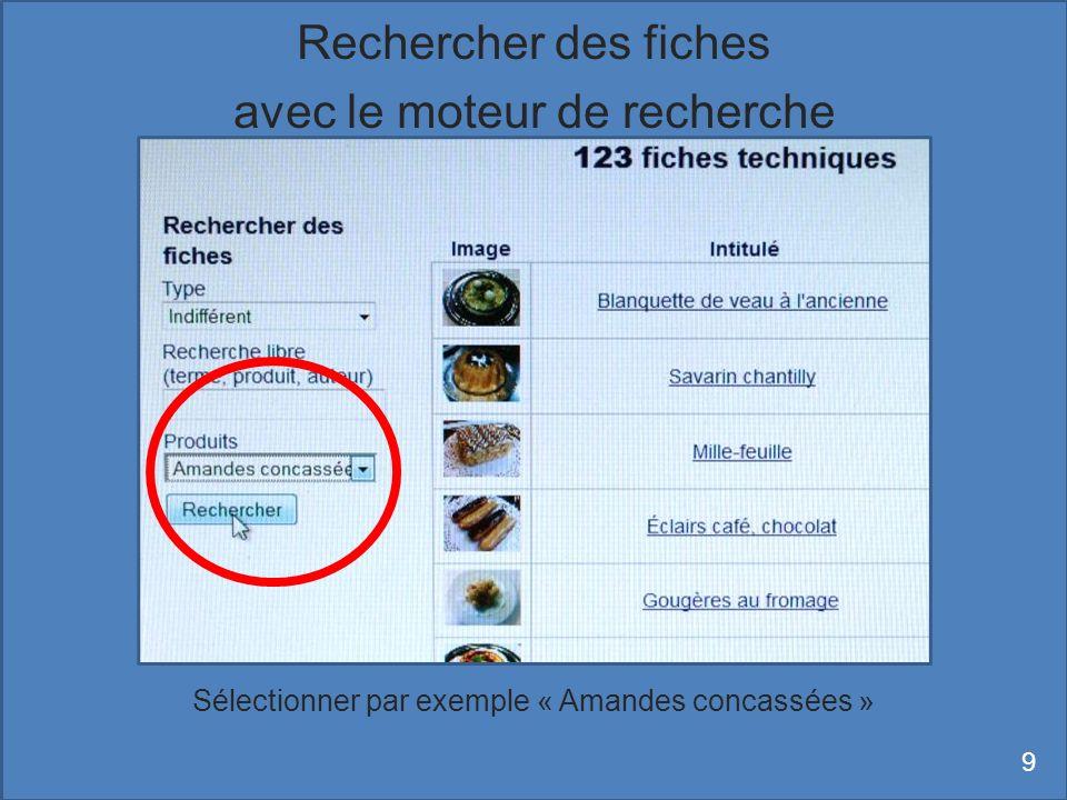 Sélectionner par exemple « Amandes concassées » Rechercher des fiches avec le moteur de recherche 9