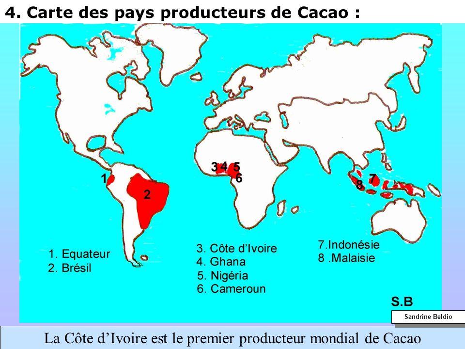4. Carte des pays producteurs de Cacao : La Côte dIvoire est le premier producteur mondial de Cacao Sandrine Beldio