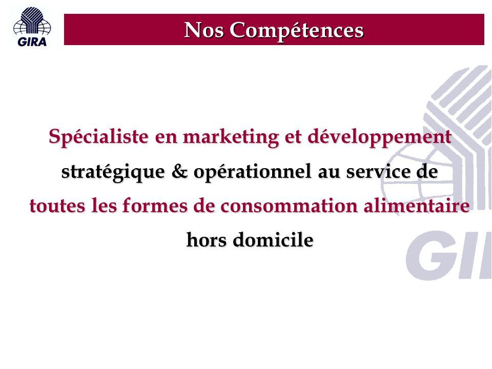 Spécialiste en marketing et développement stratégique & opérationnel au service de toutes les formes de consommation alimentaire hors domicile Nos Compétences