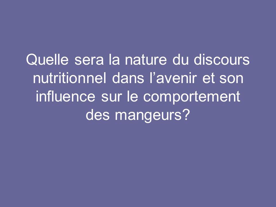 Quelle sera la nature du discours nutritionnel dans lavenir et son influence sur le comportement des mangeurs?