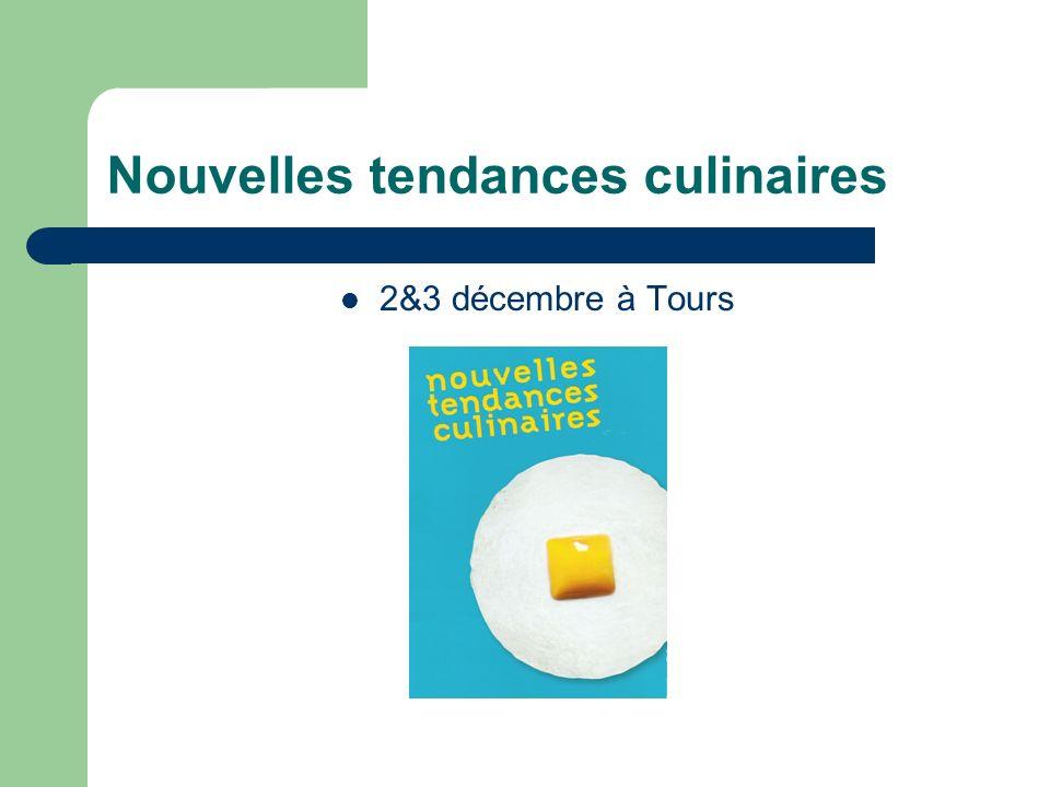 Nouvelles tendances culinaires 2&3 décembre à Tours