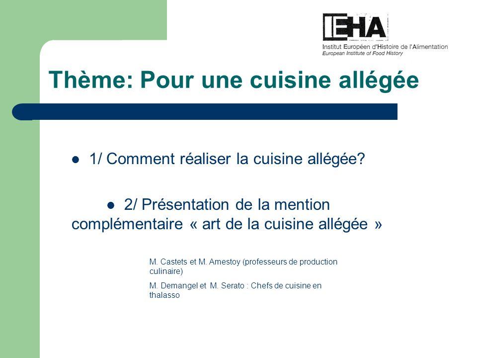 Thème: Pour une cuisine allégée 1/ Comment réaliser la cuisine allégée? 2/ Présentation de la mention complémentaire « art de la cuisine allégée » M.