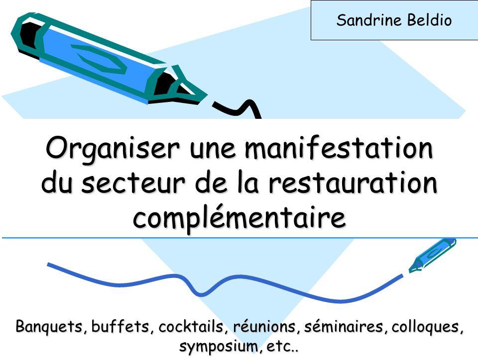 Organiser une manifestation du secteur de la restauration complémentaire Banquets, buffets, cocktails, réunions, séminaires, colloques, symposium, etc