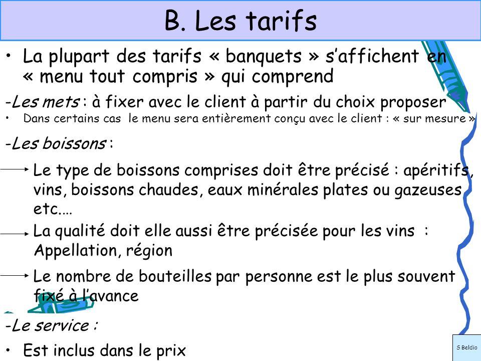 B. Les tarifs La plupart des tarifs « banquets » saffichent en « menu tout compris » qui comprend -Les mets : à fixer avec le client à partir du choix