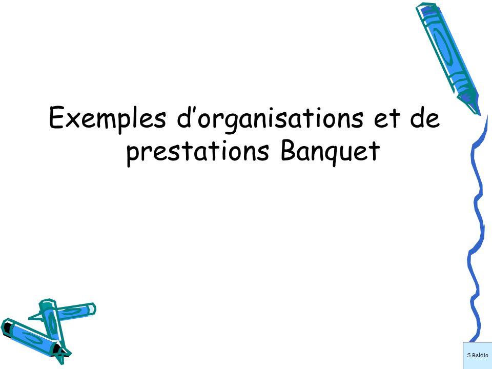 Exemples dorganisations et de prestations Banquet S Beldio