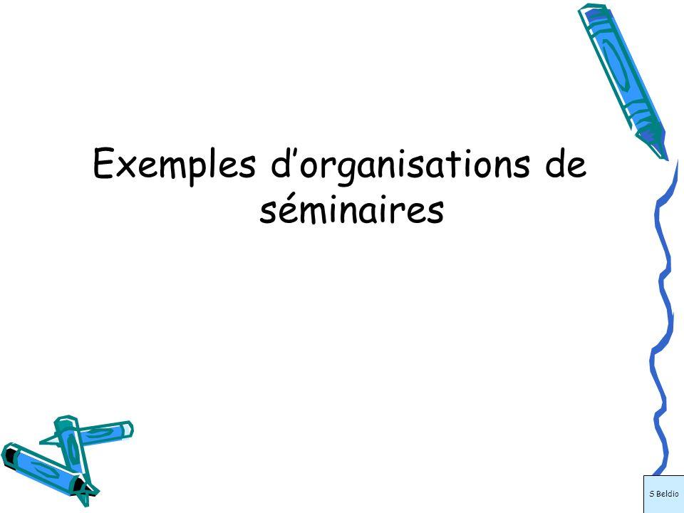 Exemples dorganisations de séminaires S Beldio