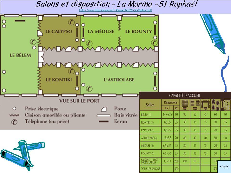 Salons et disposition – La Marina –St Raphaël http://www.hotel-lamarina.fr/Plaquette-BW-St-Raphael.pdf S Beldio