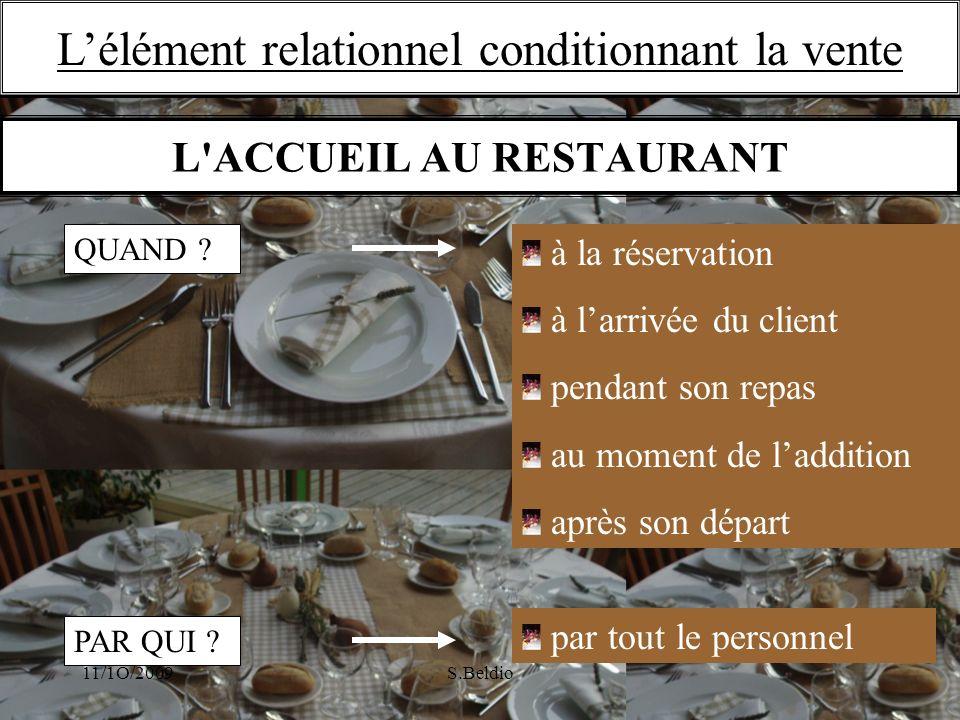11/1O/2009S.Beldio L'ACCUEIL AU RESTAURANT à la réservation à larrivée du client pendant son repas au moment de laddition après son départ QUAND ? PAR