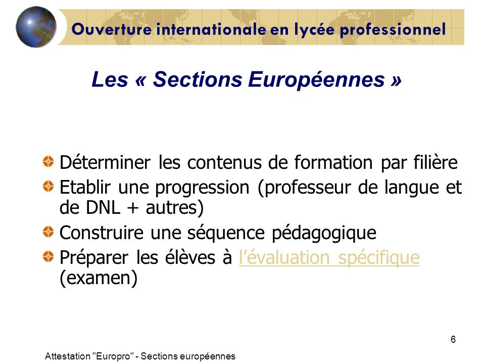 Attestation Europro - Sections européennes 7 Les « Sections Européennes » Qui enseigne .