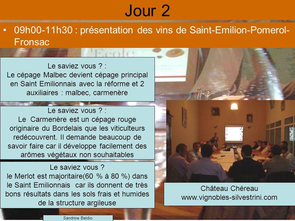 Jour 2 09h00-11h30 : présentation des vins de Saint-Emilion-Pomerol- Fronsac Le saviez vous .