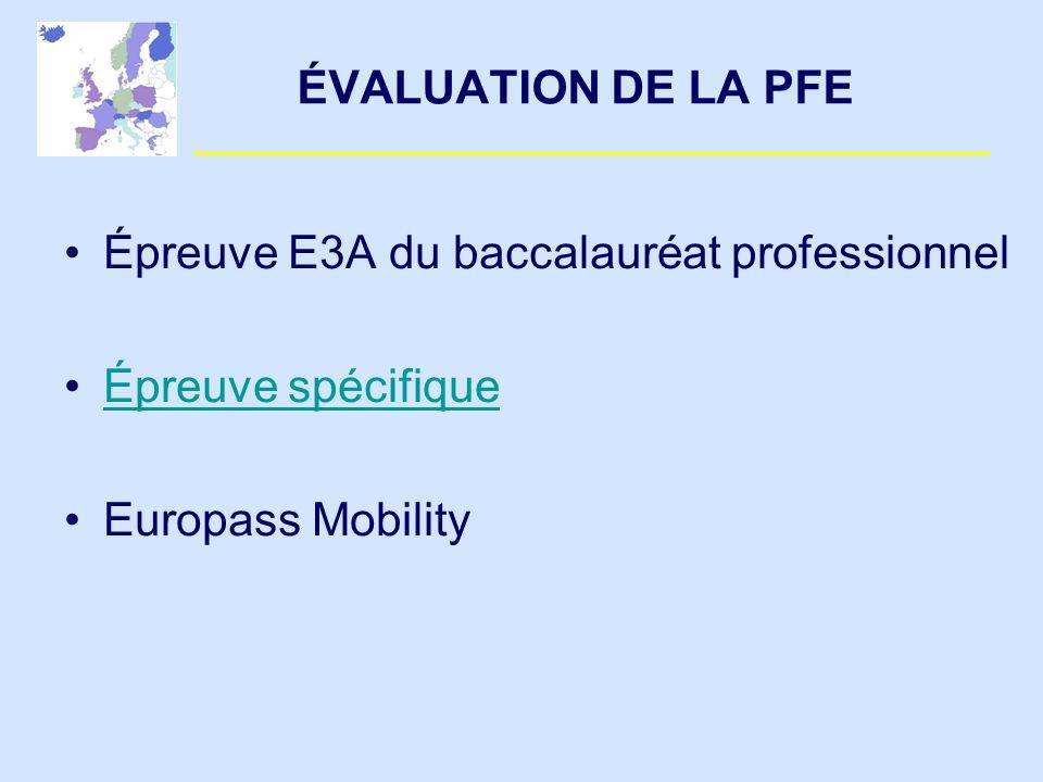 ÉVALUATION DE LA PFE Épreuve E3A du baccalauréat professionnel Épreuve spécifique Europass Mobility