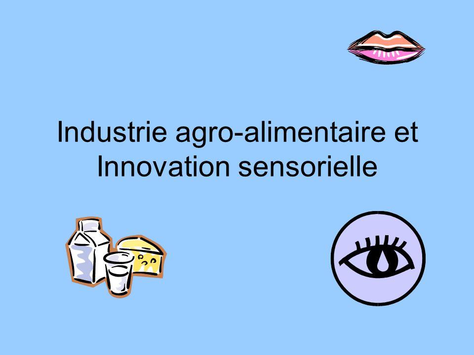 Lobjectif de lindustrie agro-alimentaire est doffrir un produit qui plaise à un large public.
