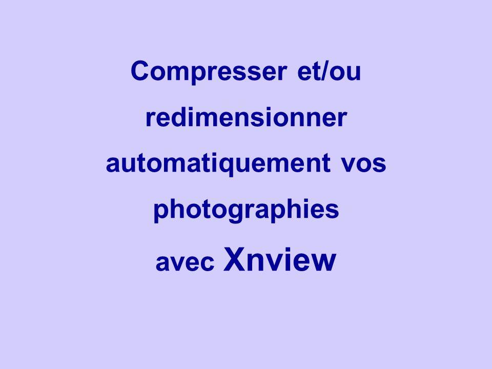 Compresser et/ou redimensionner automatiquement vos photographies avec Xnview