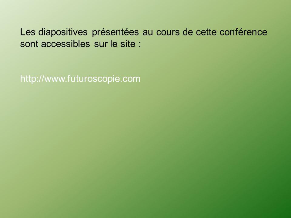 Les diapositives présentées au cours de cette conférence sont accessibles sur le site : http://www.futuroscopie.com