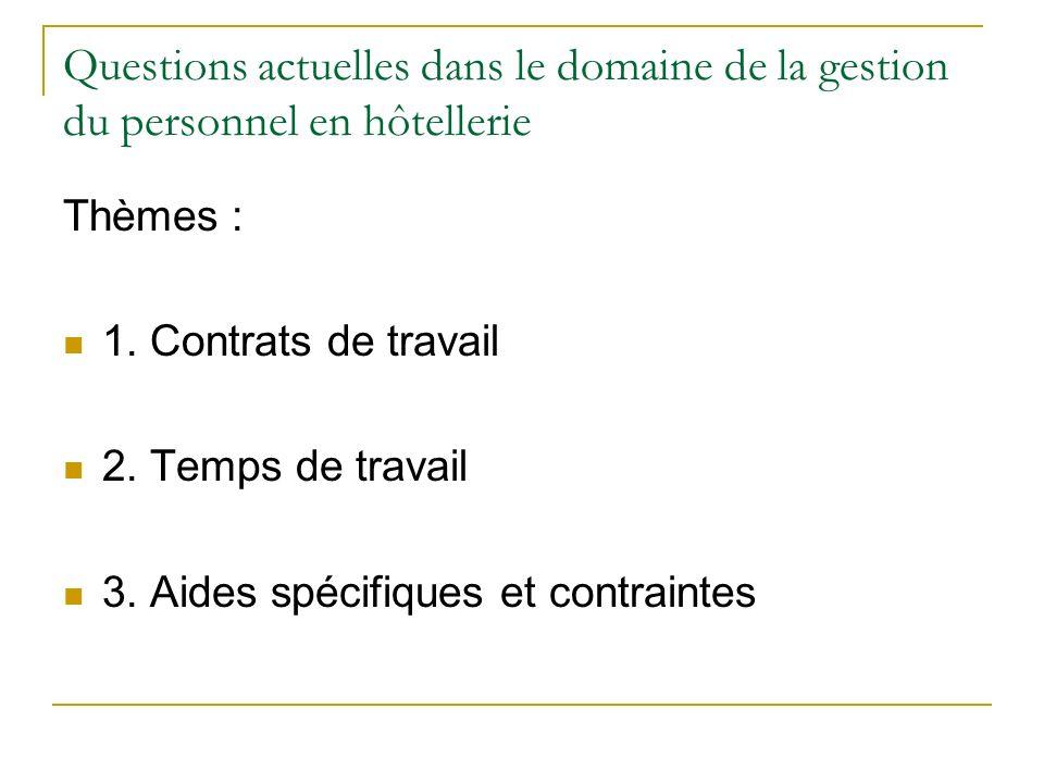 Questions actuelles dans le domaine de la gestion du personnel en hôtellerie Thèmes : 1.