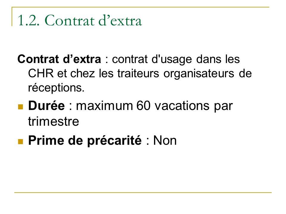 1.2. Contrat dextra Contrat dextra : contrat d'usage dans les CHR et chez les traiteurs organisateurs de réceptions. Durée : maximum 60 vacations par