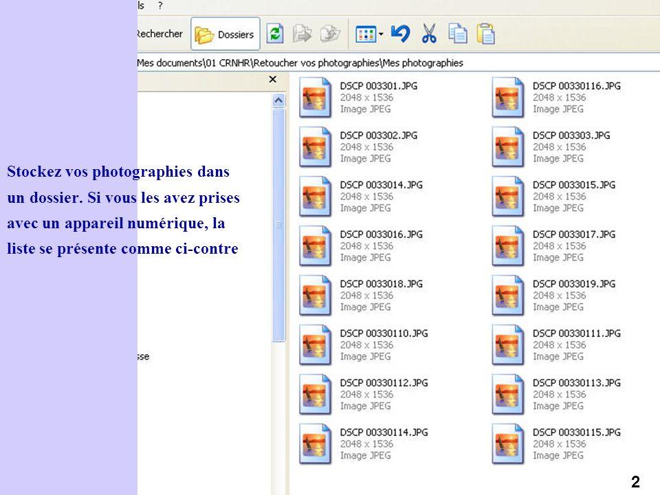 Stockez vos photographies dans un dossier. Si vous les avez prises avec un appareil numérique, la liste se présente comme ci-contre 2