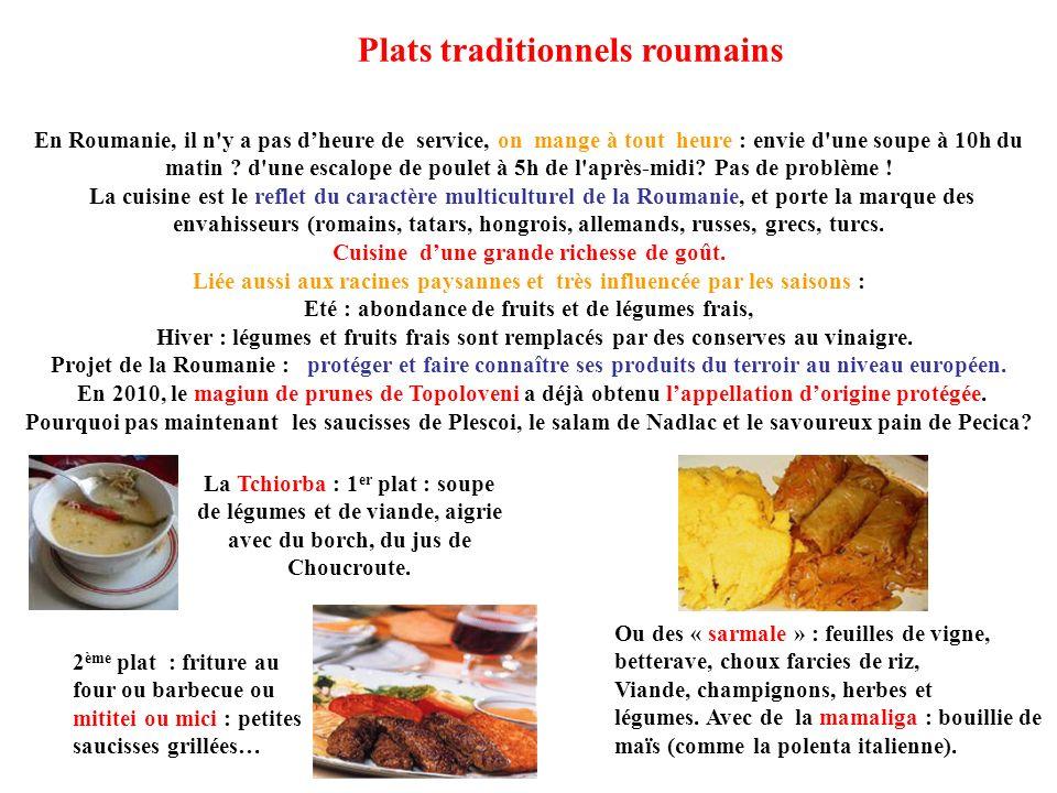 En Roumanie, il n'y a pas dheure de service, on mange à tout heure : envie d'une soupe à 10h du matin ? d'une escalope de poulet à 5h de l'après-midi?