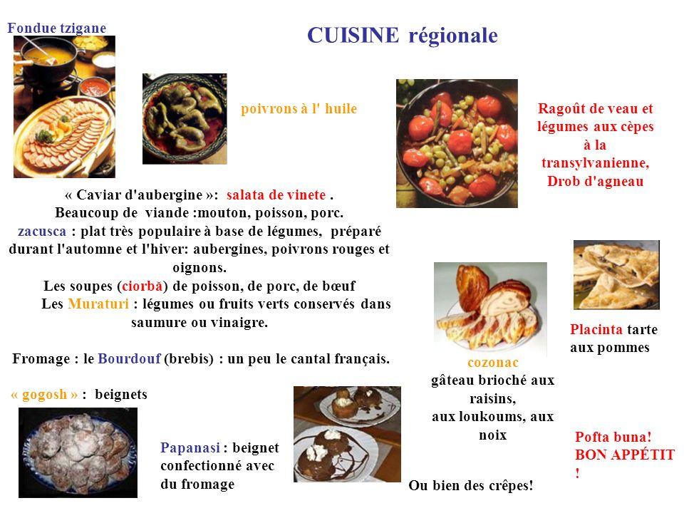 CUISINE régionale Ragoût de veau et légumes aux cèpes à la transylvanienne, Drob d'agneau Fondue tzigane Placinta tarte aux pommes cozonac gâteau brio