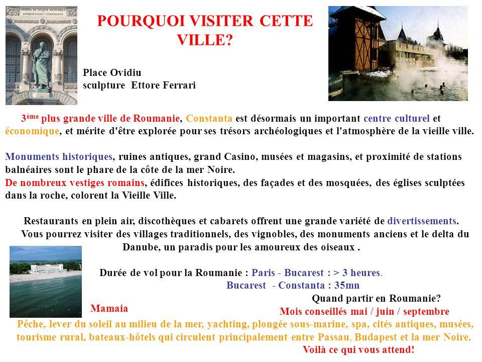 POURQUOI VISITER CETTE VILLE? 3 ème plus grande ville de Roumanie, Constanta est désormais un important centre culturel et économique, et mérite d'êtr