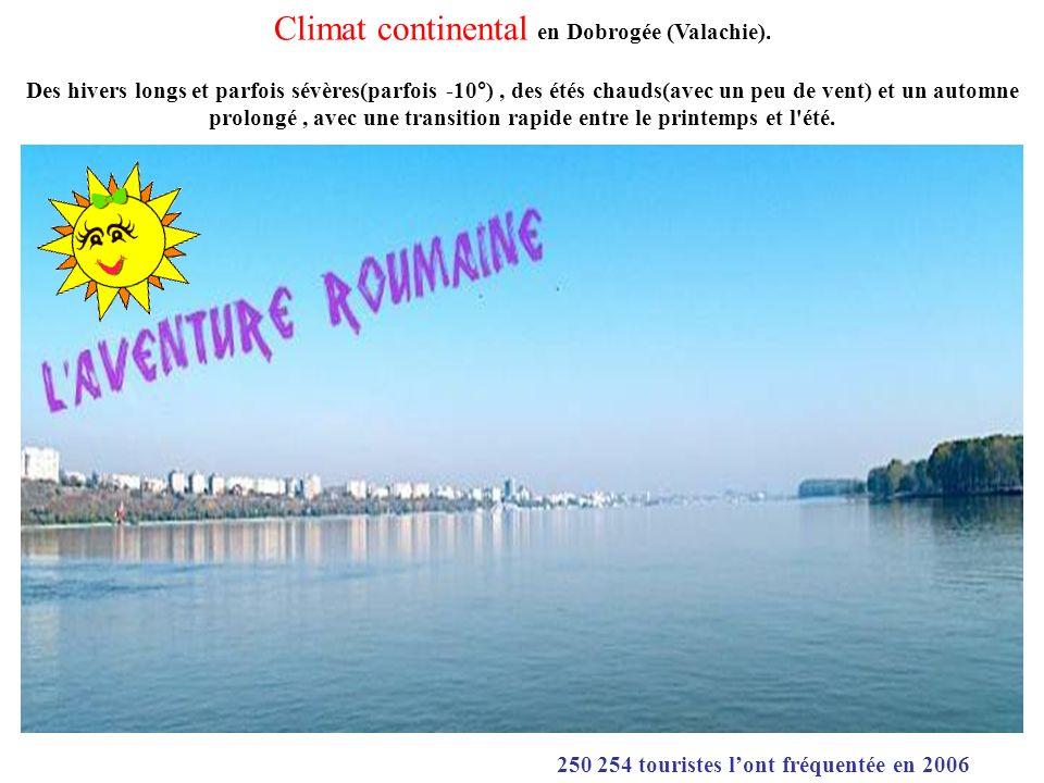 Climat continental en Dobrogée (Valachie). Des hivers longs et parfois sévères(parfois -10°), des étés chauds(avec un peu de vent) et un automne prolo