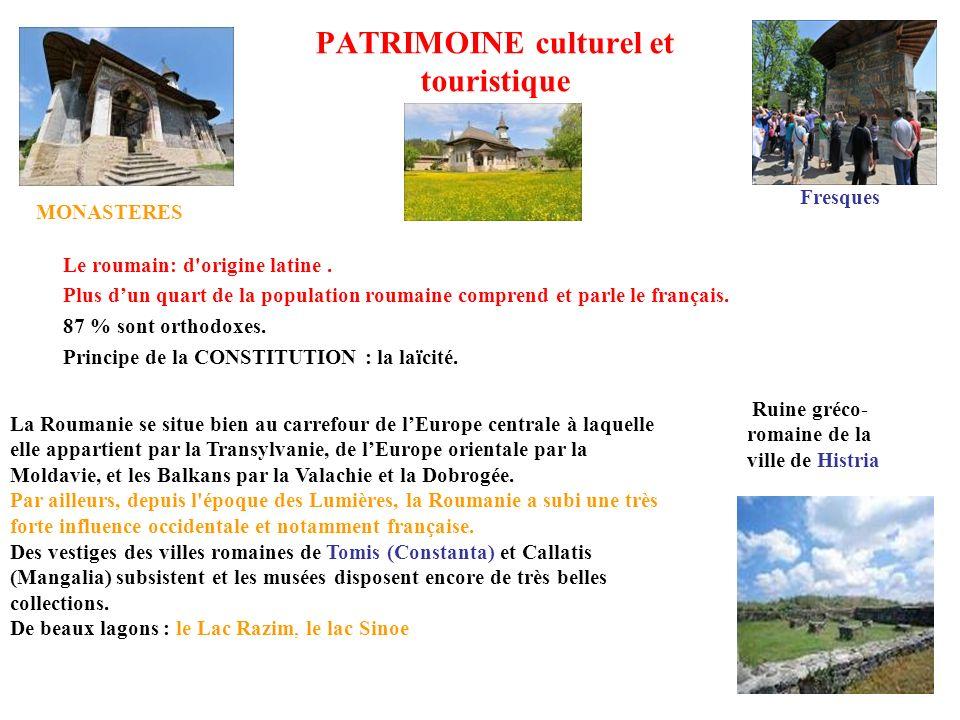 PATRIMOINE culturel et touristique Le roumain: d'origine latine. Plus dun quart de la population roumaine comprend et parle le français. 87 % sont ort