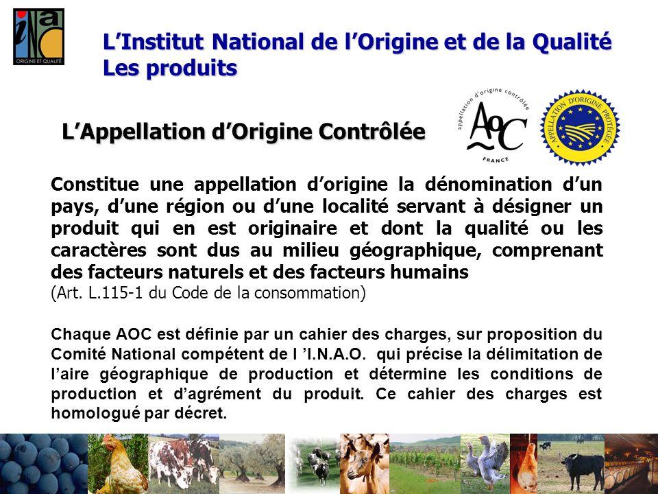 LAppellation dOrigine Contrôlée Constitue une appellation dorigine la dénomination dun pays, dune région ou dune localité servant à désigner un produi