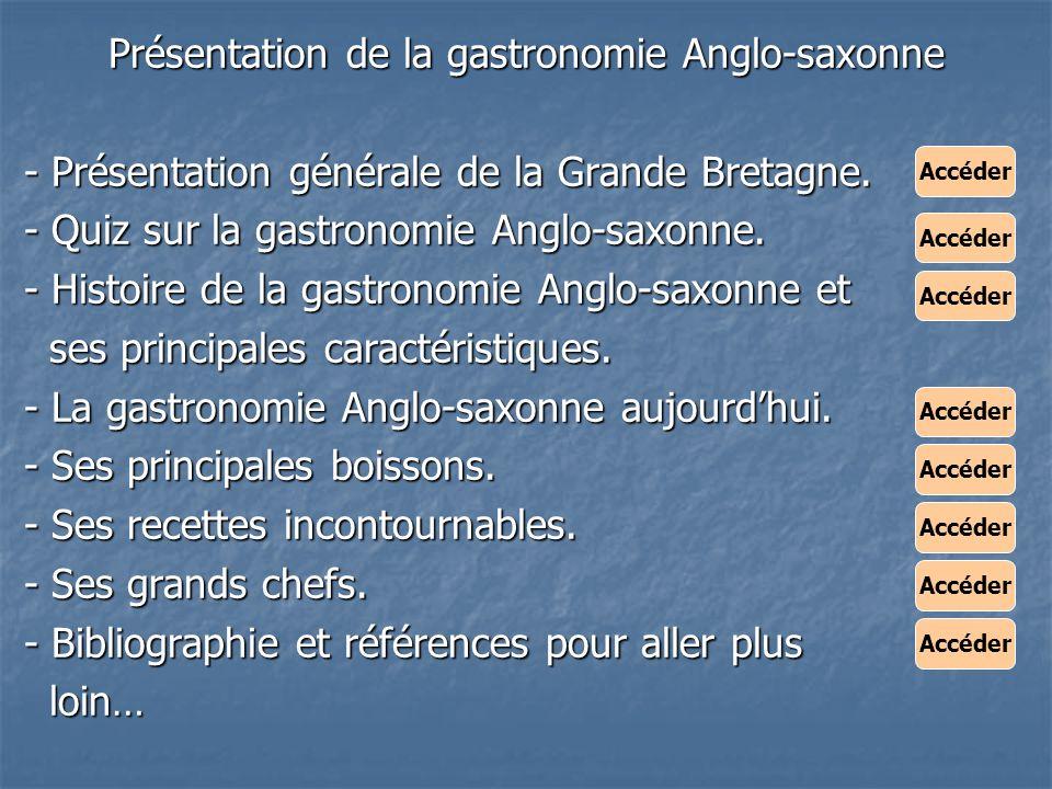 Présentation de la gastronomie Anglo-saxonne - Présentation générale de la Grande Bretagne. - Présentation générale de la Grande Bretagne. - Quiz sur