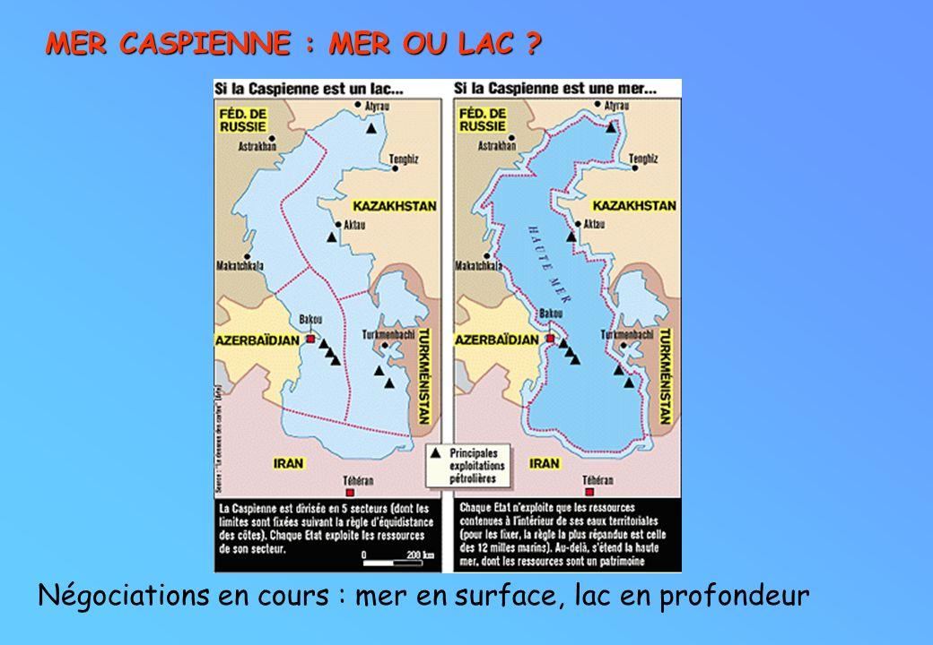 MER CASPIENNE : MER OU LAC ? Négociations en cours : mer en surface, lac en profondeur