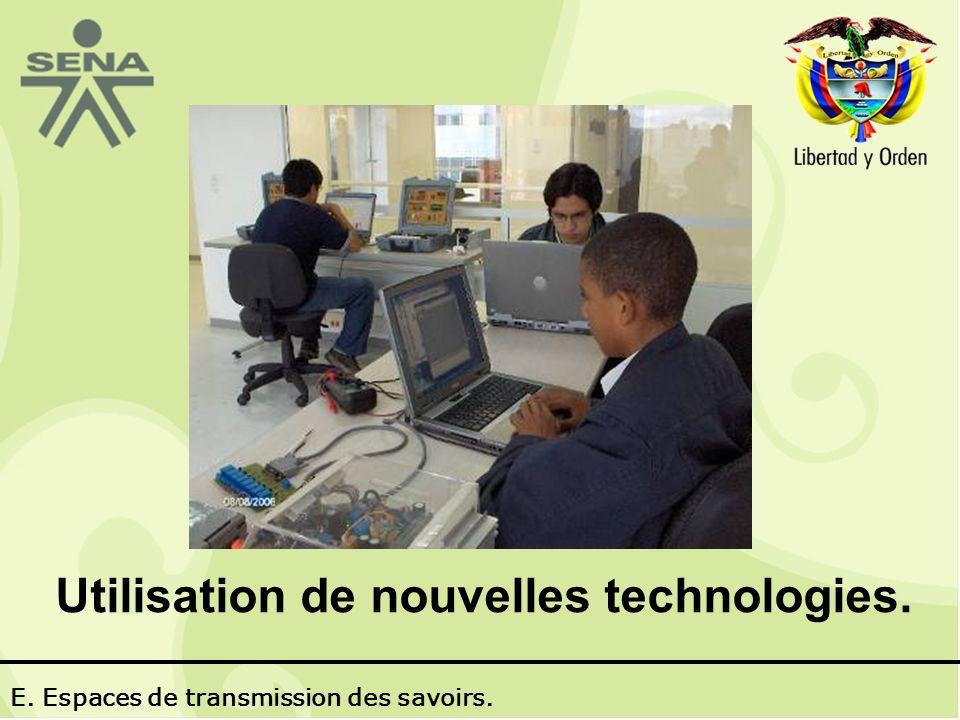 Utilisation de nouvelles technologies. E. Espaces de transmission des savoirs.