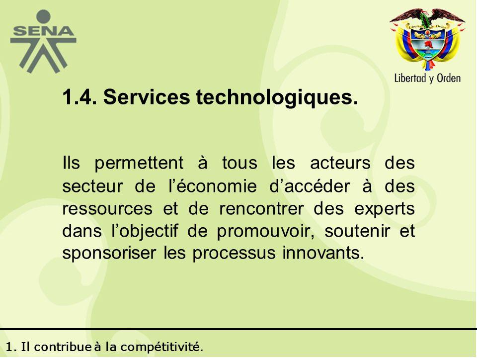 1.4. Services technologiques.
