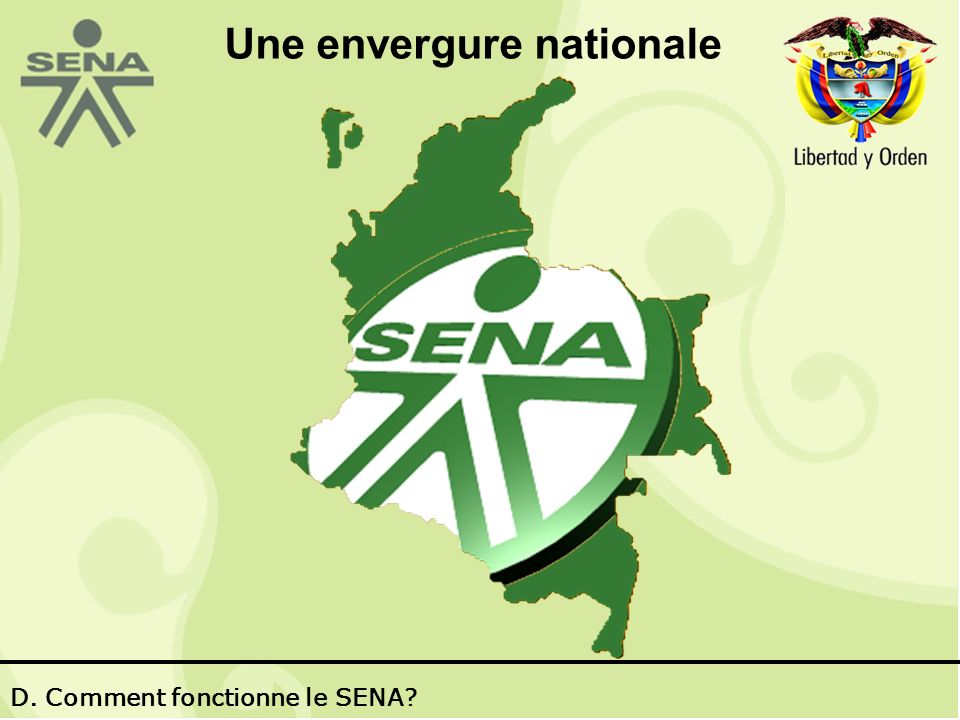 Une envergure nationale D. Comment fonctionne le SENA