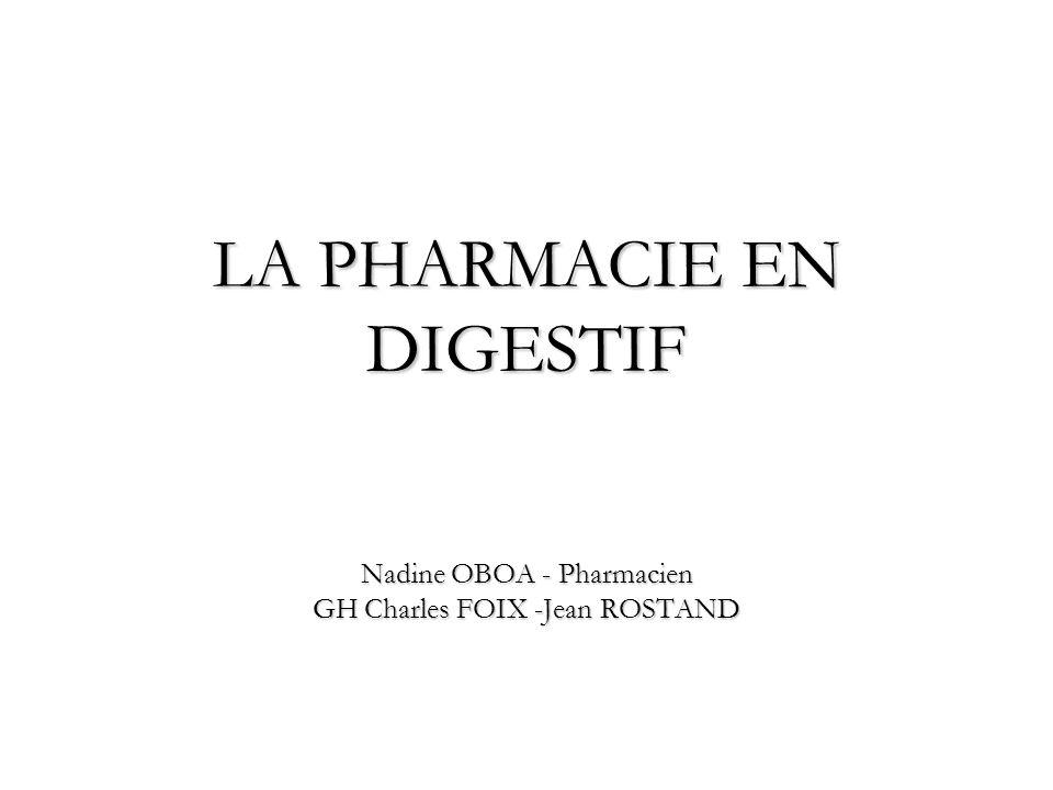 LA PHARMACIE EN DIGESTIF Nadine OBOA - Pharmacien GH Charles FOIX -Jean ROSTAND