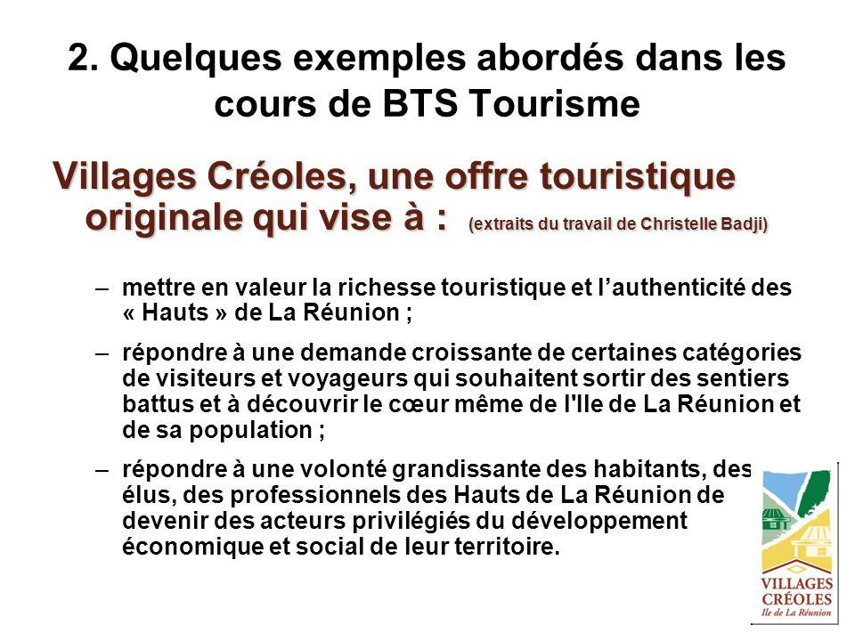Villages Créoles, une offre touristique originale qui vise à : (extraits du travail de Christelle Badji) –mettre en valeur la richesse touristique et