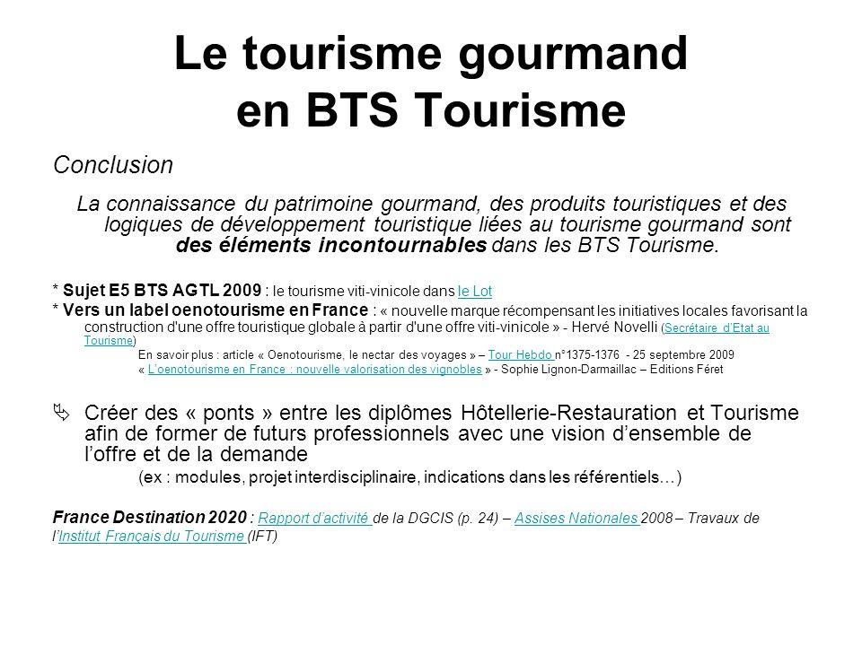 Conclusion La connaissance du patrimoine gourmand, des produits touristiques et des logiques de développement touristique liées au tourisme gourmand s