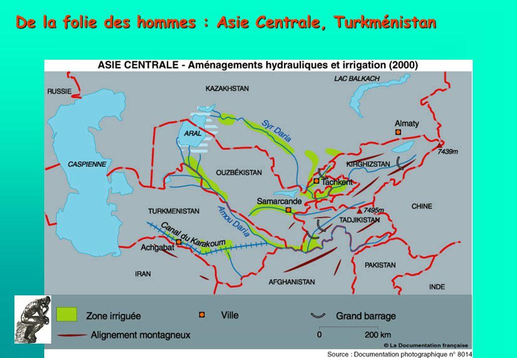De la folie des hommes : Asie Centrale, Turkménistan