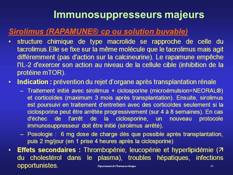 Département de Pharmacie clinique15 Immunosuppresseurs majeurs Sirolimus (RAPAMUNE® cp ou solution buvable) structure chimique de type macrolide se ra