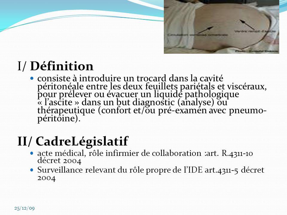 I/ Définition consiste à introduire un trocard dans la cavité péritonéale entre les deux feuillets pariétals et viscéraux, pour prélever ou évacuer un