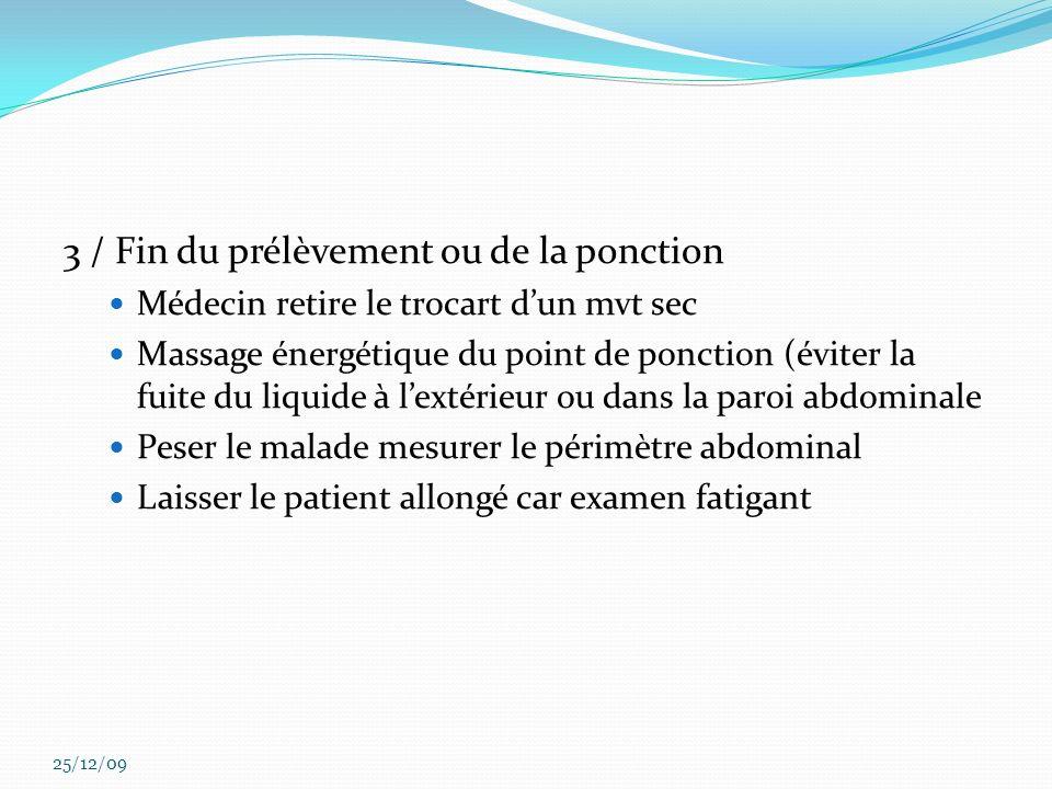 3 / Fin du prélèvement ou de la ponction Médecin retire le trocart dun mvt sec Massage énergétique du point de ponction (éviter la fuite du liquide à