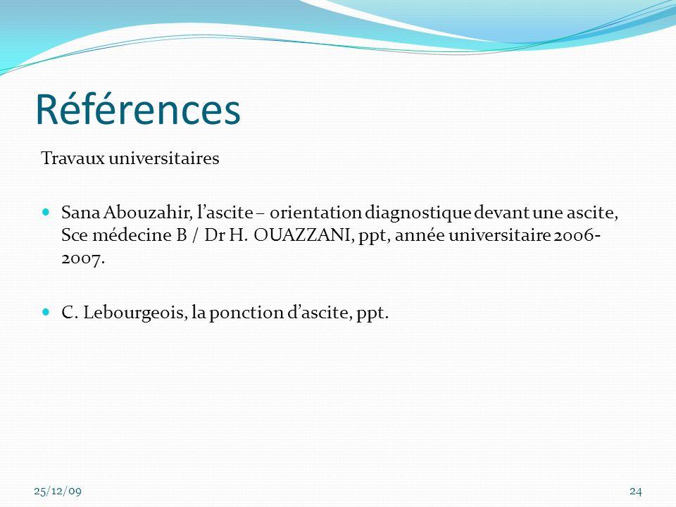 Références Travaux universitaires Sana Abouzahir, lascite – orientation diagnostique devant une ascite, Sce médecine B / Dr H. OUAZZANI, ppt, année un