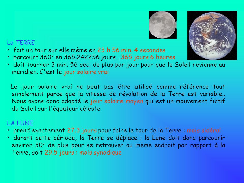 La TERRE fait un tour sur elle même en 23 h 56 min. 4 secondes parcourt 360° en 365.242256 jours, 365 jours 6 heures doit tourner 3 min. 56 sec. de pl
