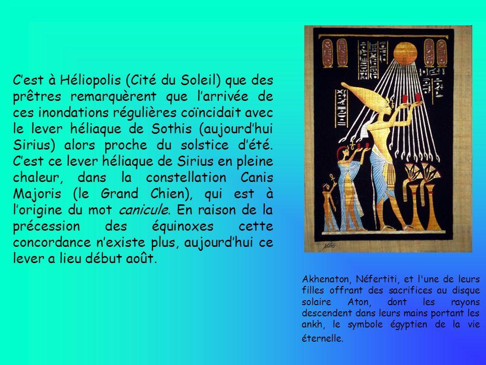 Cest à Héliopolis (Cité du Soleil) que des prêtres remarquèrent que larrivée de ces inondations régulières coïncidait avec le lever héliaque de Sothis