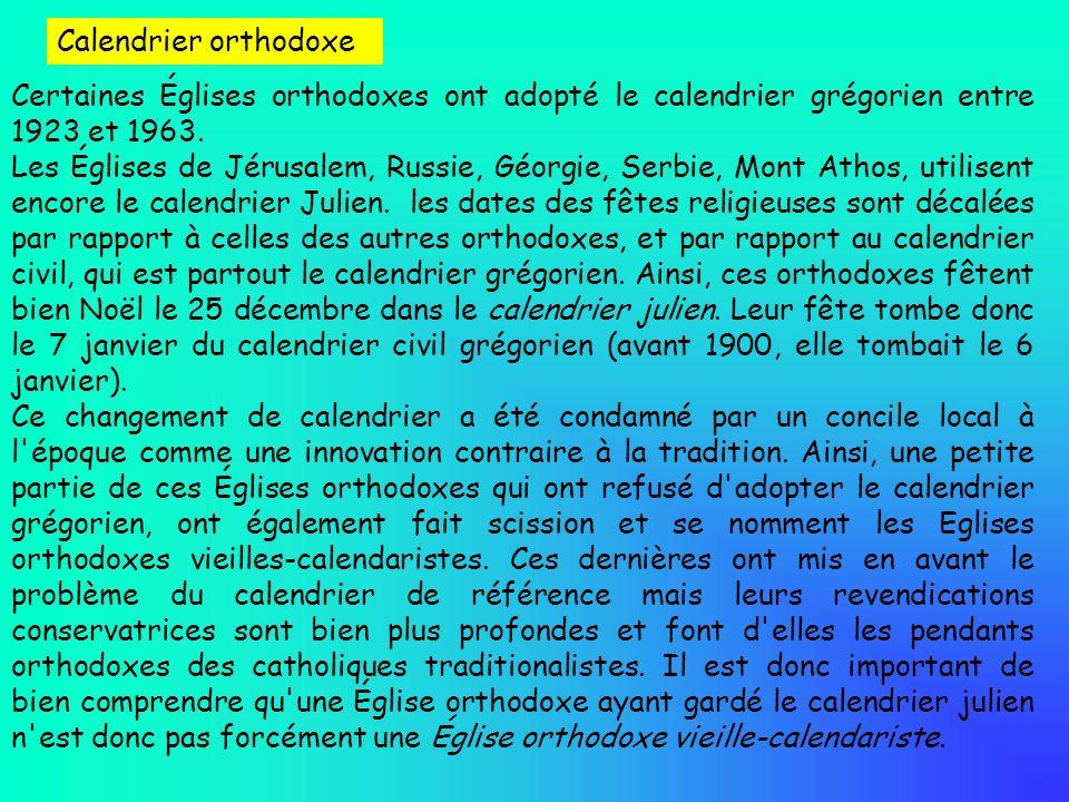 Certaines Églises orthodoxes ont adopté le calendrier grégorien entre 1923 et 1963. Les Églises de Jérusalem, Russie, Géorgie, Serbie, Mont Athos, uti