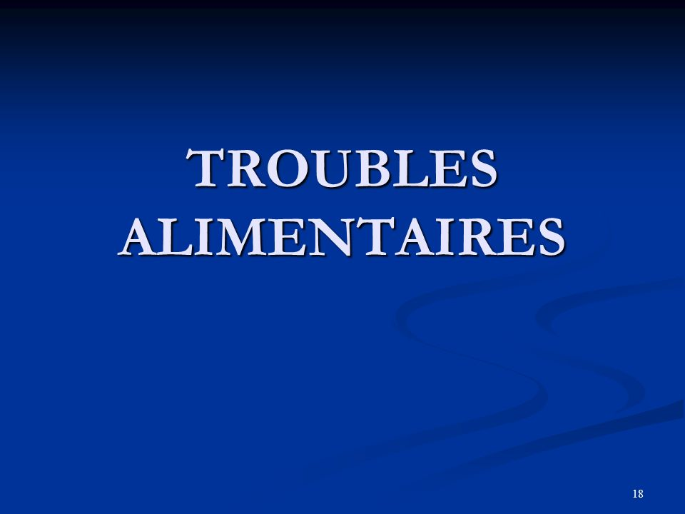18 TROUBLES ALIMENTAIRES
