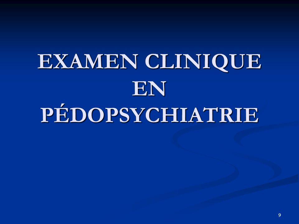 9 EXAMEN CLINIQUE EN PÉDOPSYCHIATRIE