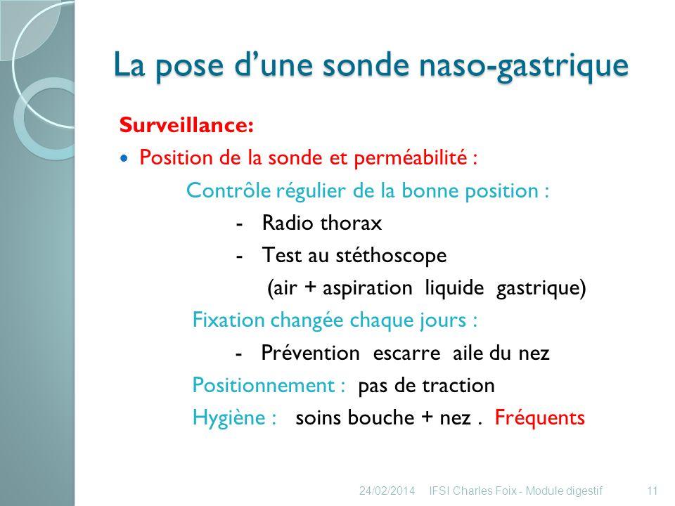 La pose dune sonde naso-gastrique Ablation sonde sur prescription Prévoir selon PM une épreuve de clampage: 1h/3h pendant 12 à 24h : - Sonde clampée: boire petites quantités.