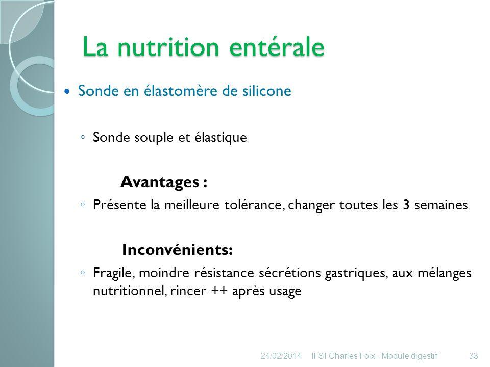 La nutrition entérale Toutes ces sondes peuvent être Lestées : Cylindre métallique incorporé.