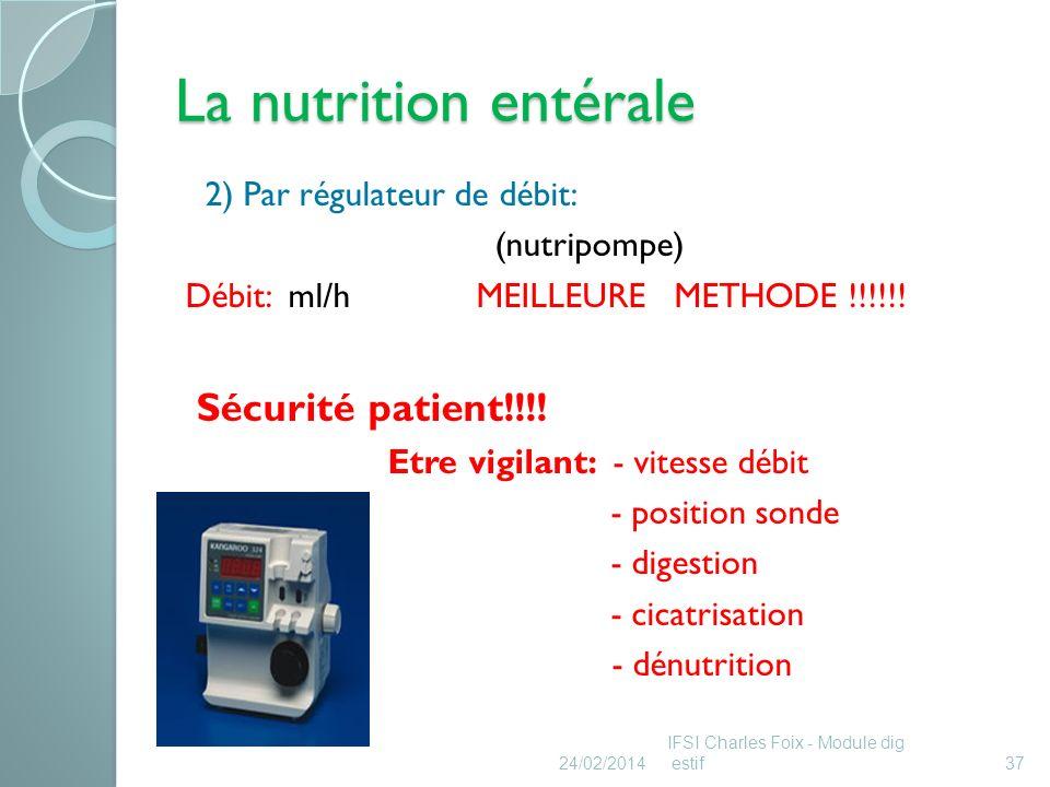 La nutrition entérale 24/02/2014IFSI Charles Foix - Module digestif38