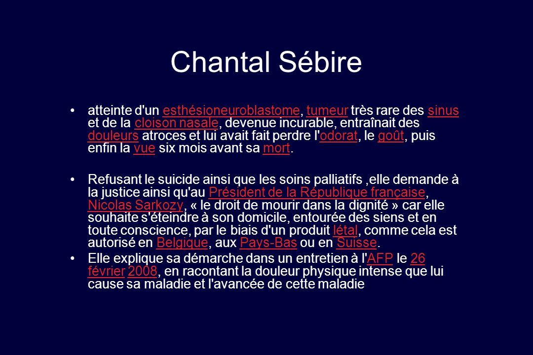 Chantal Sébire atteinte d'un esthésioneuroblastome, tumeur très rare des sinus et de la cloison nasale, devenue incurable, entraînait des douleurs atr