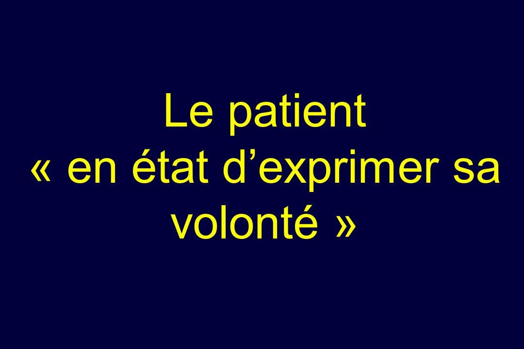 Le patient « en état dexprimer sa volonté »